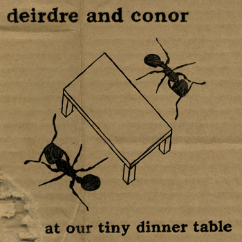 Deidre and Conor - At our tiny table EP